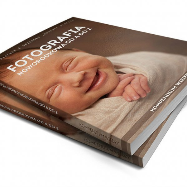 Kompendium wiedzy dla fotografa noworodkowego od A do Z
