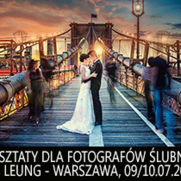 Warsztaty dla fotografów ślubnych: mistrz CM Leung w Warszawie - lipiec 2015!